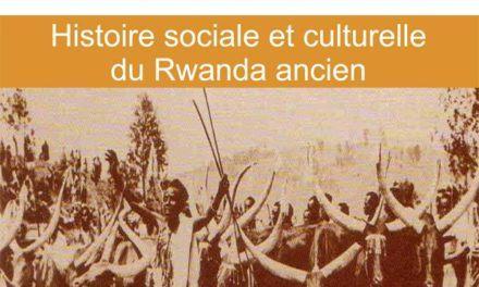 Les enfants d'Imana, Histoire sociale et culturelle du Rwanda ancien