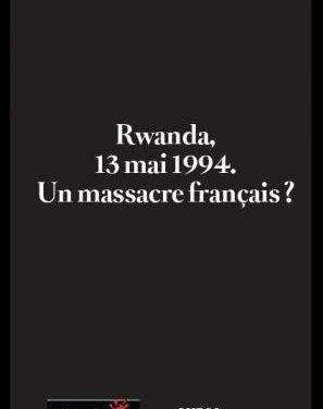 Rwanda un massacre du 13 mai 1994