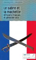 François Graner, Le sabre et la machette. Officiers français et génocide tutsi
