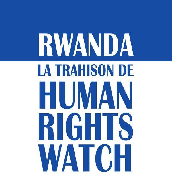 Rwanda La trahison de Human Rights Watch