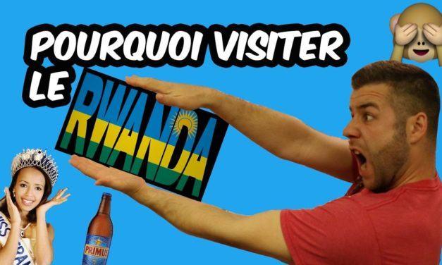 POURQUOI VISITER LE RWANDA ?