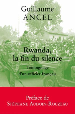 Livre: Rwanda, la fin du silence Témoignage d'un officier français