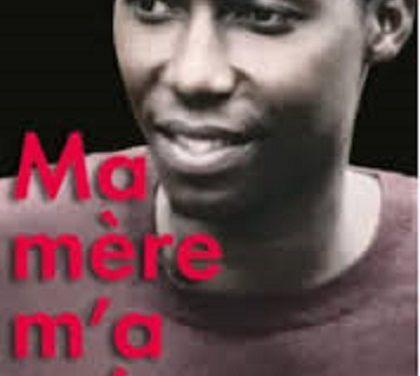 Livre : Ma Mère m'a Tué. Survivre au Génocide des Batutsi au Rwanda