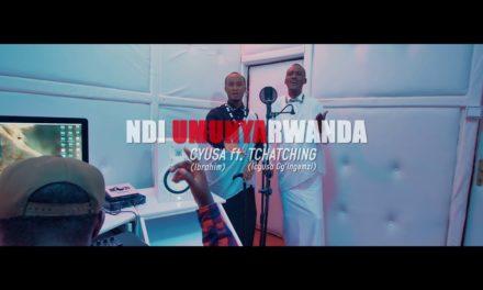 Cyusa Ibrahim – Ndi Umunyarwanda ft.Tchatching Icyusa Cy'Ingenzi