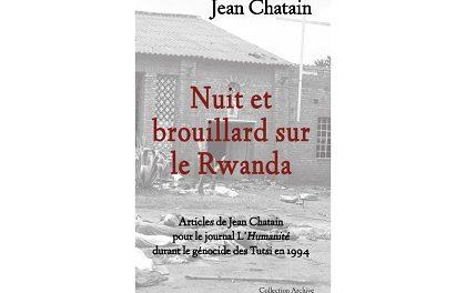 LIVRE :  Génocide : Nuit et Brouillard Sur le Rwanda