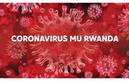 Umuntu wa 16 yishwe na Coronavirus, 70 ni bo bayanduye mu Rwanda